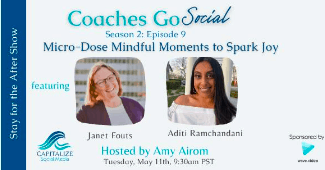 Coaches Go Social: Micro-Dose Mindful Moments to Spark Joy